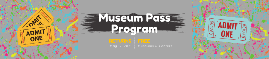 Our Museum Pass Program is available once again!