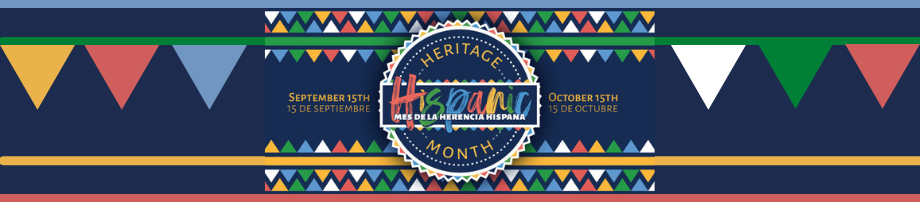 National Hispanic Heritage Month, September 15th to October 15th