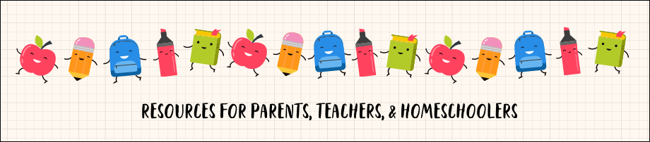 Resources for Parents, Teachers, and Homeschoolers