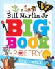 The Bill Martin Jr. Big Book of Poetry, edited by Bill Martin Jr.