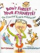 Don't Forget Your Etiquette!: The Essential Guide to Misbehavior, by David Greenberg