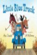 Little Blue Truck / Alice Schertle ; illustrated by Jill McElmurry