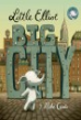Little Elliot, Big City / story and pictures by Mike Curato