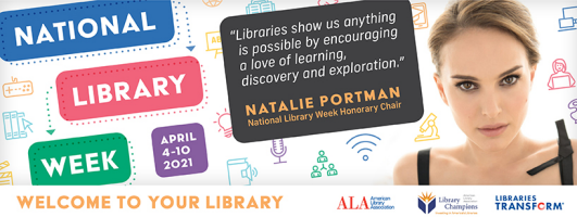 Natalie Portman is Honorary Chairman of National Library Week.