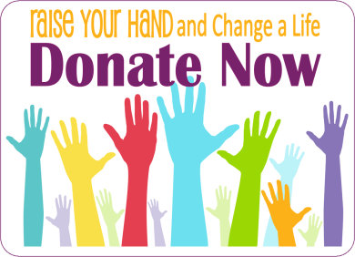 Raise Your Hand and Change a Life  - Donate Now