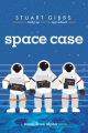 Space Case: A Moon Base Alpha Novel / Stuart Gibbs