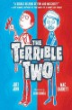 The terrible two/ Mac Barnett, Jory John ; illustrated by Kevin Cornell.