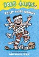 Toilet paper mummy / written and illustrated by Michael Rex.