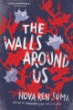 The Walls Around Us by Nova Ren Suma.
