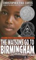 The Watsons go to Birmingham--1963 : a novel / by Christopher Paul Curtis.